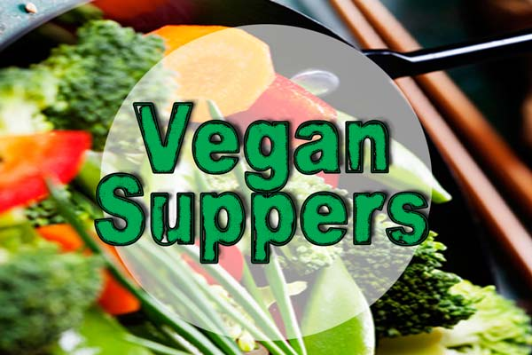 Vegan Suppers